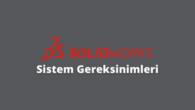 Solidworks Sistem Gereksinimleri - *2021* Mühendislik Programları